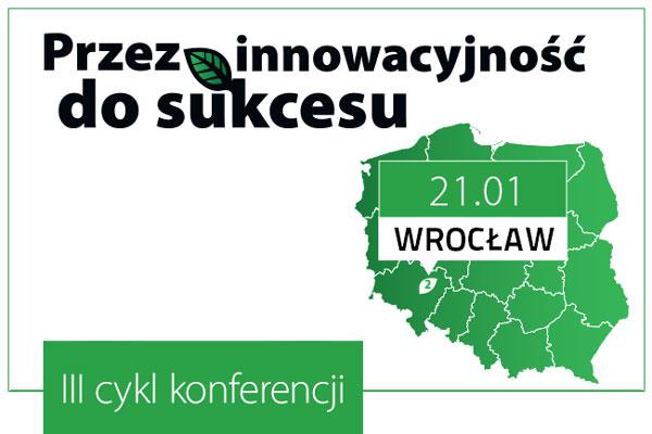 """Wrocław, """"Przez innowacyjność do sukcesu"""""""