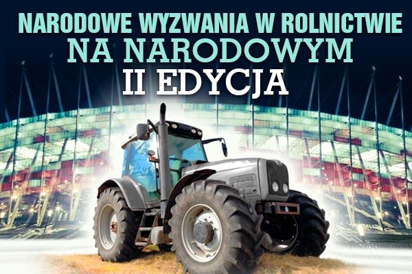 Narodowe wyzwania w rolnictwie na Narodowym - II edycja