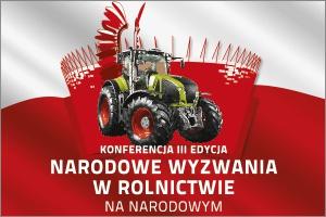 """Już za kilka dni """"Narodowe wyzwania w rolnictwie na Narodowym"""". Zarejestruj się!"""