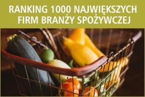 Ranking 1000 największych firm spożywczych w Polsce - nowa edycja