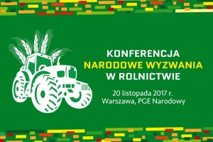 Ostatnie dni rejestracji na konferencję Narodowe Wyzwania w Rolnictwie