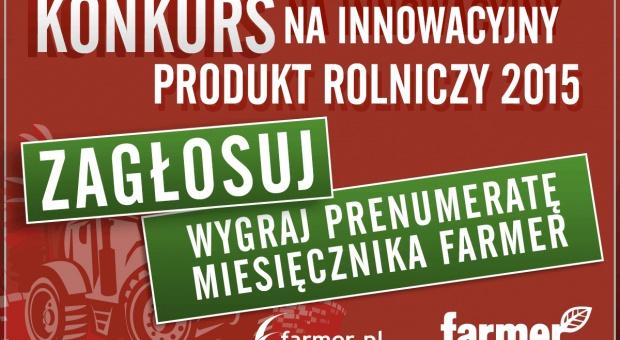 Innowacyjny produkt rolniczy 2015 roku - zagłosuj i wygraj prenumeratę
