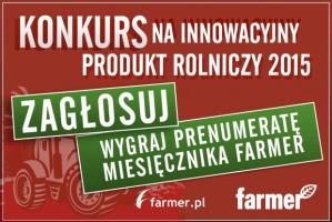 Innowacyjny Produkt Rolniczy 2015 - ostatni dzień głosowania