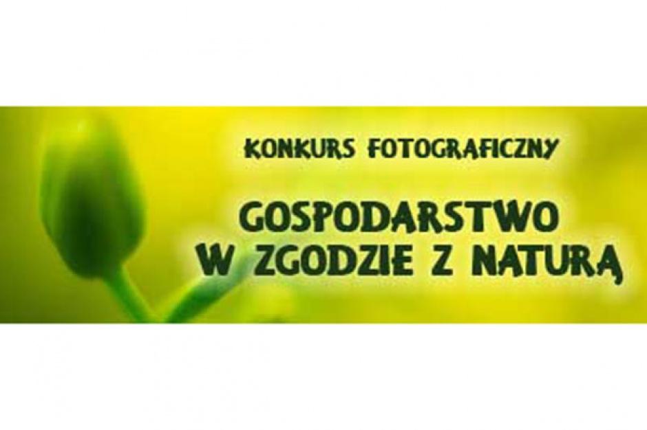 Gospodarstwo w zgodzie z naturą - konkurs fotograficzny