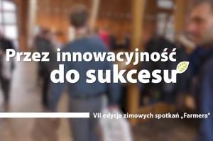 """Dziś Farmer w Zachodniopomorskiem - trwa konferencja """"Przez innowacyjność do sukcesu"""""""
