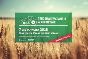"""Najnowsze trendy w agrotechnice na konferencji """"Narodowe Wyzwania w Rolnictwie"""""""
