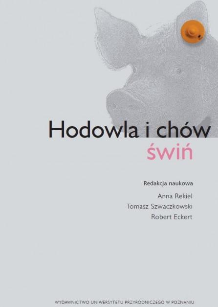 Hodowla i chów świń, A.Rekiel, T. Szwaczkowski, R. Eckert