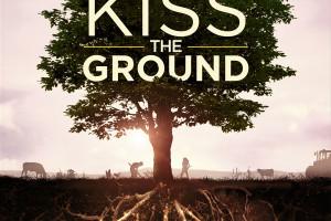 Kiss the ground - to trzeba obejrzeć