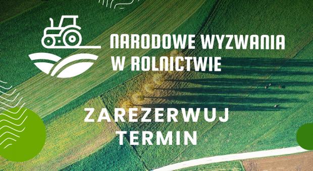Narodowe Wyzwania w Rolnictwie 2021: Zarezerwuj termin!