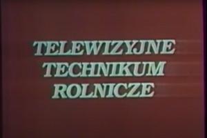 Telewizyjne Technikum Rolnicze - niezwykła szkoła rolnicza