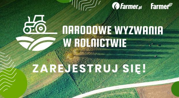 Narodowe Wyzwania w Rolnictwie - zarejestruj się!